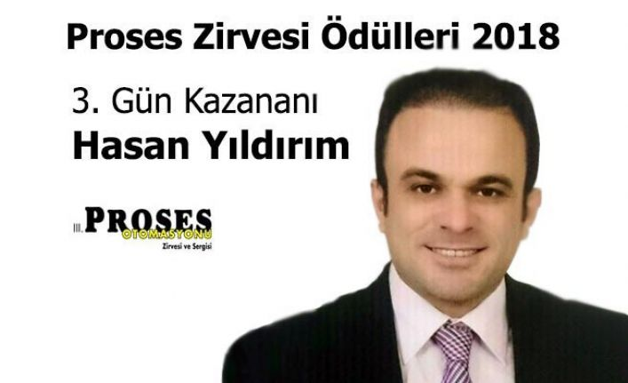 Proses Zirvesi Ödülleri 2018'in son gün kazananı Hasan Yıldırım oldu