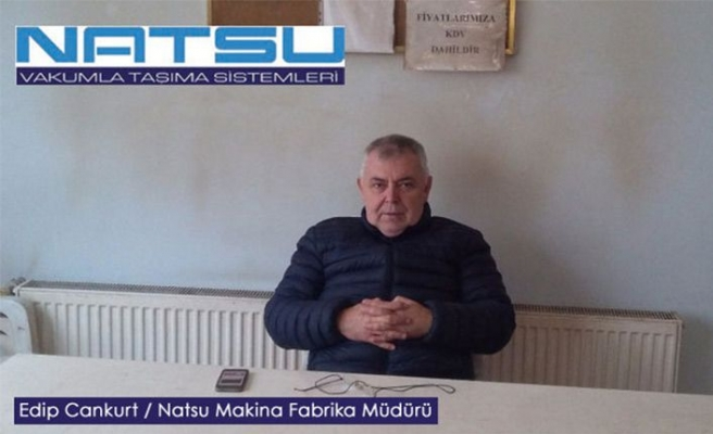 Natsu Makine Fabrika Müdürü Edip Cankurt'un iş gündemi…