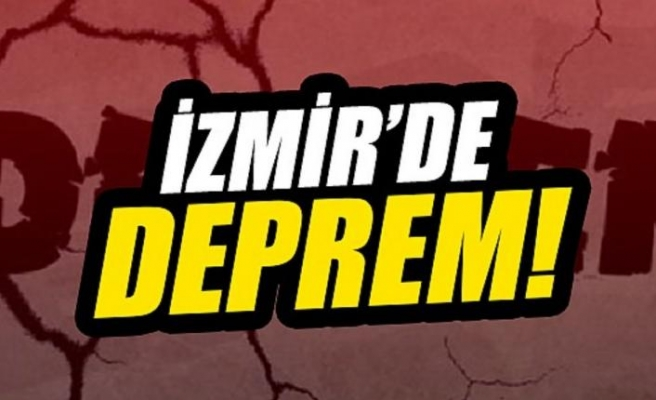 İZMİR'DE BÜYÜK DEPREM
