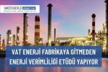 VAT ENERJİ FABRİKAYA GİTMEDEN ENERJİ VERİMLİLİĞİ ETÜDÜ YAPIYOR