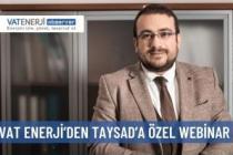 VAT ENERJİ'DEN TAYSAD'A ÖZEL WEBİNAR