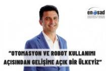 """""""OTOMASYON VE ROBOT KULLANIMI AÇISINDAN GELİŞİME AÇIĞIZ"""""""
