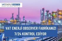 VAT ENERJİ OBSERVER FABRİKANIZI 7/24 KONTROL EDİYOR