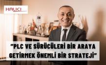 """""""PLC VE SÜRÜCÜLERİ BİR ARAYA GETİRMEK ÖNEMLİ BİR STRATEJİ"""""""