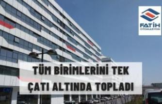 FATİH OTOMASYON TÜM BİRİMLERİNİ TEK ÇATI ALTINDA TOPLADI