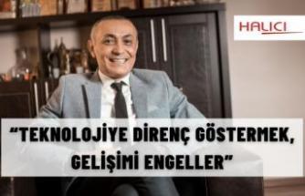 """""""TEKNOLOJİYE DİRENÇ GÖSTERMEK, GELİŞİMİ ENGELLER"""""""