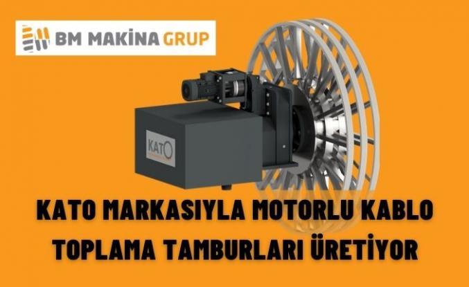 KATO MARKASIYLA MOTORLU KABLO TOPLAMA TAMBURLARI ÜRETİYOR