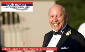 Habib Makine Genel Müdürü Rafael Habib'in iş gündemi...