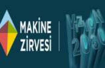 """""""Türkiye'yi makina büyütecek"""""""